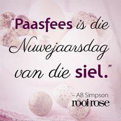 """""""Paasfees is die Nuwejaarsdag van die siel."""" - AB Simpson #quotes #words #inspiration #Easter"""