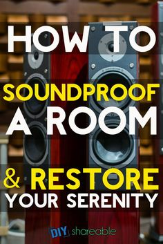How To Soundproof A Room U0026 Restore Your Serenity