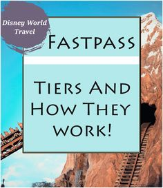 The ultimate guide on how to use Disney Worlds fastpasses system and tiers. |Disney World| Best Disney World fastpasses| When to use fastpasses| 2020 Fastpasses|