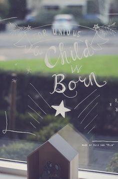 """Tekst, krijtbordstift, hand made, kerst, kerstversiering, Quotes, a child is born, raamtekening, made by Huis van """"Mijn"""""""