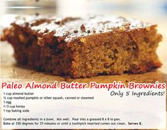 Paleo Pumpkin Brownies use sugar sub for honey. Made this today using cashew butter instead of almond - very tasty!! LK