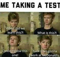 The Maze Runner Funny F*ck exams Books Funny School Memes, Crazy Funny Memes, School Humor, Really Funny Memes, Stupid Funny Memes, Funny Laugh, Funny Relatable Memes, Funny Texts, Funny Stuff