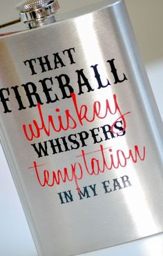 """That Fireball whiskey whispers temptation in my ear"" flask Fireball Cocktails, Fireball Whiskey, Cocktail Drinks, Alcoholic Drinks, Beverages, Cinnamon Whiskey, Whiskey Girl, Down South, Caramel Apples"