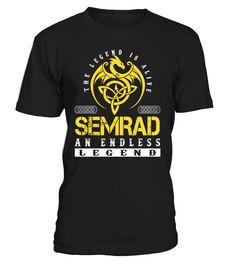 The Legend is Alive SEMRAD An Endless Legend Last Name T-Shirt #LegendIsAlive