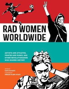 Rad Women Worldwide : Artists and Athletes, Pirates and Punks, and Other Revolutionaries Who Shaped History by Kate Schatz and Miriam Klein Stahl Hardcover) for sale online Books To Read, My Books, Badass Women, Women In History, History Online, Black History, Free Reading, American Women, Nonfiction Books