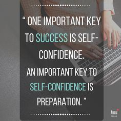 """""""One important key to success is self-confidence. An important key to self-confidence is preparation."""" — Arthur Ashe #quoteoftheday"""