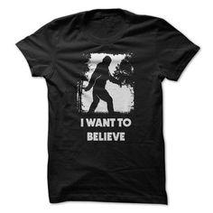 Sasquatch Bigfoot I Want To Believe T Shirt T-Shirts, Hoodies (19$ ==►► Shopping Here!)