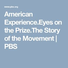 American Experience.Eyes on the Prize.The Story of the Movement | PBS