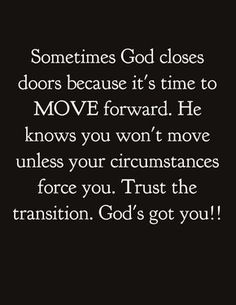 Thank you, Lord, for closing the doors I'm either too weak, stubborn, ignorant or blind to close on my own