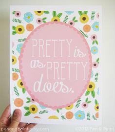 Pretty is as pretty does ;)