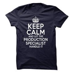 #aerosmith... Awesome T-shirts  PRODUCTION SPECIALIST at (LaGia-Tshirts)  Design Description: KEEP CALM and let the PRODUCTION SPECIALIST HANDLE IT !  If you don't utterly love this Shirt, you can SEARCH your favourite one by way of using search bar on the header..... Check more at http://lamgiautudau.com/automotive/best-tshirts-production-specialist-at-lagia-tshirts.html