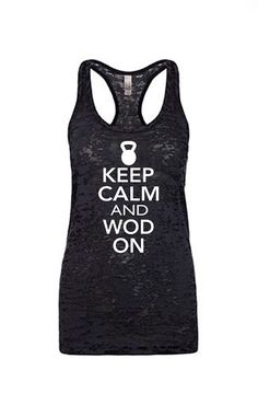 Keep Calm and WOD On Girls Gym Tank Top Ladies Fitness Womens Workout Style Sleeveless Muscle Flex Fit Healthy Ripped Girls Tank Burpee RX