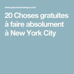 20 Choses gratuites à faire absolument à New York City