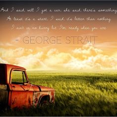 George Strait - King of Country - I Got a Car...he just gets better and better
