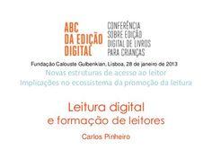 Leitura digital e formação de leitores by Carlos Pinheiro, via Slideshare
