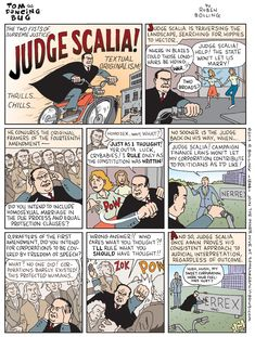 Tom the Dancing Bug, IN WHICH Judge Scalia channels the Constitution's Framers to deliver his own two-fisted brand of jurisprudence! Judge Scalia, Online Comics, Non Sequitur, Political Issues, Calvin And Hobbes, Scandal Abc, Program Design, The Conjuring, Critical Thinking