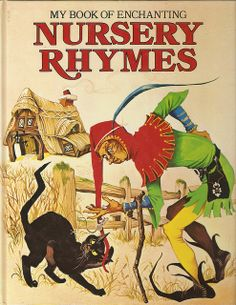 """""""My Book of Enchanting Nursery Rhymes"""" Dean 1980. Illustrated by Janet and Anne Grahame Johnstone."""