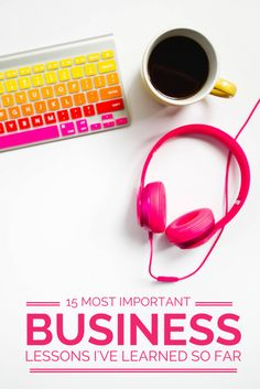 15 Most important business lessons learned while being self-employed!