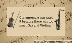 One ensemble was rated R because there was too much Sax and Violins. :D