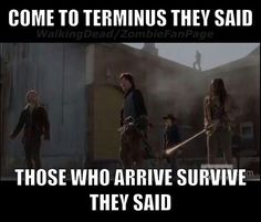 They survive for a little while…they don't want to spoil the meat by killing them right off the bat…OMG, I had bad feelings about Terminus since Day One.