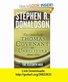 The Illearth War The Chronicles of Thomas Covenant the Unbeliever, Book Two (9780345348661) Stephen R. Donaldson , ISBN-10: 0345348664  , ISBN-13: 978-0345348661 ,  , tutorials , pdf , ebook , torrent , downloads , rapidshare , filesonic , hotfile , megaupload , fileserve