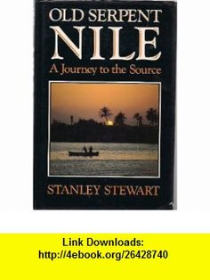 Old Serpent Nile A Journey to the Source (9780719548642) Stanley Stewart , ISBN-10: 0719548640  , ISBN-13: 978-0719548642 ,  , tutorials , pdf , ebook , torrent , downloads , rapidshare , filesonic , hotfile , megaupload , fileserve