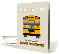 A special retirement card for your school bus driver, featuring the unmistakable and timeless yellow school bus and the text ' Happy Retirement to a wonderful School Bus Driver'. First Day Of School, School Days, Middle School, Back To School, High School, Bus Driver Gifts, School Bus Driver, Happy Retirement, Retirement Cards