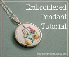 Embroidered Pendant Tutorial from SeptemberHouse
