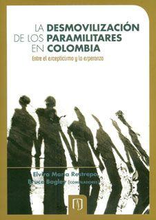 Las hostilidades del Paramilitarismo :  La desmovilización de los paramilitares en Colomb...