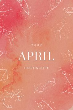 Your April Horoscope