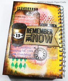 Simply Paper Crafts: Remember The Now Art Journal