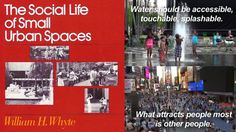 """When I first got started making NYC bike advocacy and car-free streets videos back in the on cable tv, I didn't know who William """"Holly""""… Project For Public Spaces, Walkable City, Other People, New York City, Nyc, Open Spaces, Urban, Writing, Words"""