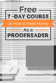Sign up for a FREE 7-day course on how to make money as a proofreader!