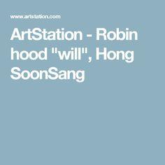 "ArtStation - Robin hood ""will"", Hong SoonSang"
