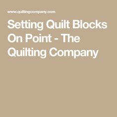 Setting Quilt Blocks On Point - The Quilting Company