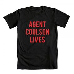Agent Coulson Lives shirt. Can I have one? Please?