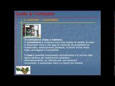 LEZIONE 2 (Video) - I COMPONENTI.  Inizia la descrizione di alcuni componenti del PC come il case e l'alimentatore interno.