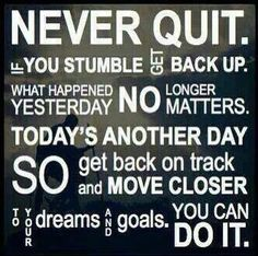 Never quit..