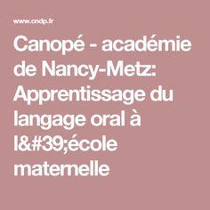 Canopé - académie de Nancy-Metz: Apprentissage du langage oral à l'école maternelle