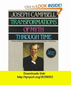 Transformations of Myth Through Time (9780060964634) Joseph Campbell , ISBN-10: 0060964634  , ISBN-13: 978-0060964634 ,  , tutorials , pdf , ebook , torrent , downloads , rapidshare , filesonic , hotfile , megaupload , fileserve