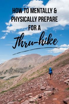 Thru-hike training requires mental and physical preparation. Learn how to get ready with these tips from a PCT and JMT thru-hiker.