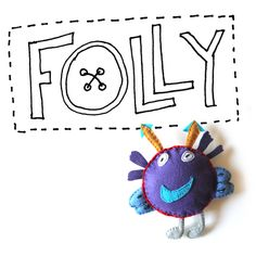 A Folly is a one-of-a-kind handmade stuffed felt toy inspired by a child's drawing. You send us a drawing, and we'll bring it to life in the form of a stuffed toy. A great gift for the creative kids and adults in your life!