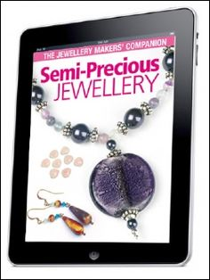 Semi-Precious Jewellery iBook. This book can be downloaded from the iBookstore for just £4.99 and viewed on your iPad. To purchase and download this iBook simply click on the 'available on the iBookstore' button above.     The perfect companion for jewellery makers everywhere, brought to you by the publishers of Bead magazine. This exciting project book features plenty of fun and inspirational jewellery designs to get you beading with semi-precious stones.