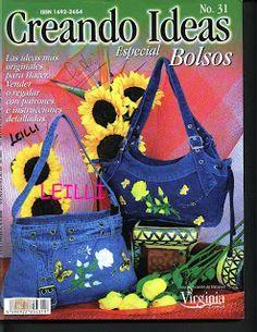 Revistas de Manualidades Para Descargar: Creando Ideas N°31 Especial Bolsos Denim Bags From Jeans, Sewing Magazines, Handbag Patterns, Handmade Handbags, Recycled Denim, Book Quilt, Fabric Bags, Book Crafts, Craft Books