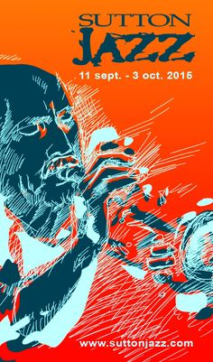 Sutton Jazz 2015 Jazz Poster, Blue Poster, Jazz Artists, Jazz Musicians, Jazz Festival, Festival Posters, Art Music, Music Wall, Music Illustration