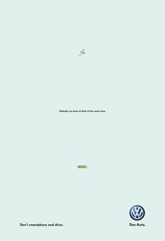 """""""Nobody can look at both at the same time. Don't smartphone and drive."""" Simple but powerful campaign by Grabarz & Partner, Hamburg"""