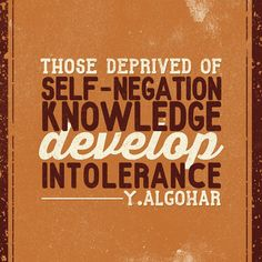 'Those deprived of self-negation knowledge develop intolerance.' - HH Younus AlGohar