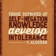 'Those deprived of self-negation knowledge develop intolerance.' - HH Younus AlGohar