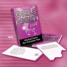 Our Girls Night Out Cards Wicked Desires for frivolous fun! Lots of fun things to do on your night out with the Girls!