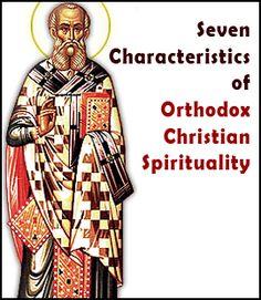 Seven Characteristics of Orthodox Christian Spirituality   Antiochian Orthodox Christian Archdiocese